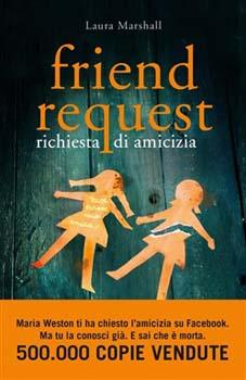 Recensione ''Friend Request. Richiesta di amicizia'' (Libro di Laura Marshall)
