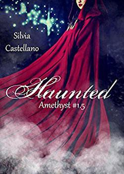 Recensione ''Haunted'' (Libro di Silvia Castellano) [Serie Amethyst #1.5]