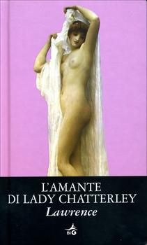 Recensione ''L'amante di Lady Chatterly'' (Libro di David Herbert Lawrence)