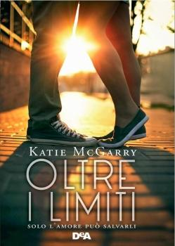 Recensione ''Oltre i limiti'' (Libro di Katie McGarry) (Serie Pushing the Limits Vol 1)