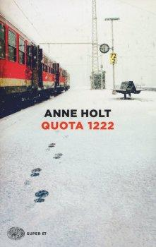 Recensione ''Quota 1222'' (Libro di Anne Holt ) [Serie Hanne Wilhelmsen vol.8]