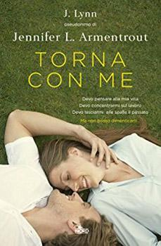 Recensione ''Torna con me'' (Libro di J. Lynn, pseudonimo di Jennifer L .Armentrout) [Serie Wait for You vol. 4]