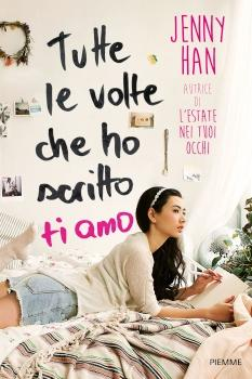 Recensione ''Tutte le volte che ho scritto ti amo'' (Libro di Jenny Han) [To All the Boys I've Loved Before #1]