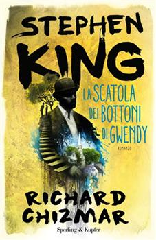 Recensione ''La scatola dei bottoni di Gwendy'' (Libro di Stephen King e Richard Chizmar)