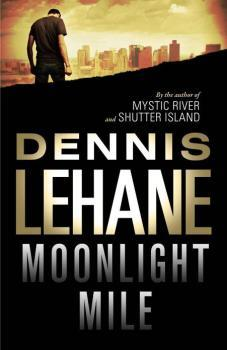 Recensione ''Moonlight mile'' (Libro di Dennis Lehane)
