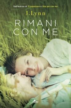 Recensione ''Rimani con me'' (Libro di J. Lynn, pseudonimo di Jennifer L. Armentrout) (Wait for you - vol.3)