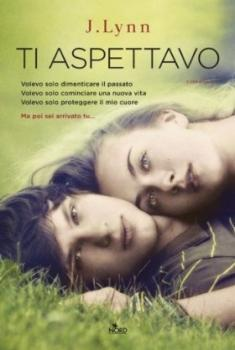 Recensione ''Ti aspettavo'' (Libro di J. Lynn, pseudonimo di Jennifer L. Armentrout) (Wait for you - vol.1a)