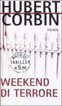 Recensione ''Weekend di terrore'' (Libro di Hubert Corbin)